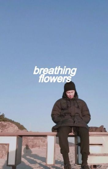 breathing flowers。yoonseok