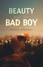 The Beauty and the Bad Boy (COMPLETE) by herby_mendoza