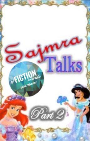 Sajmra Talks Part 2 by sajmra