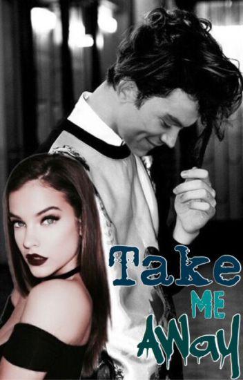 Take Me Away - {h.s} - Terminada