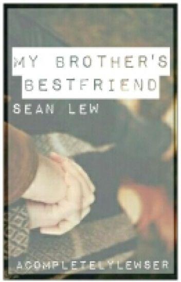 My Brother's Bestfriend || Sean Lew ||