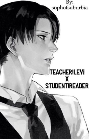 Teacher!Levi x Student!Reader - No Phones In Class  One shot