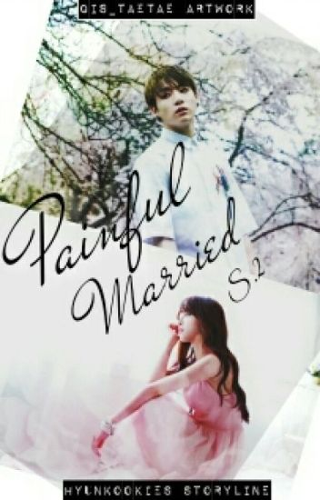 Painful Married S2 [Jeon Jungkook Fantiction]