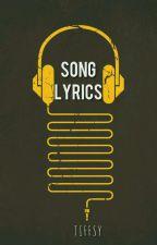 Song Lyrics by tiffsyyy