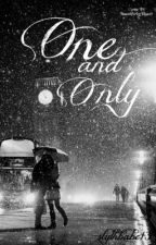 One and Only (A Draco Malfoy Love Story)- ON HOLD TEMPORARILY by slythbabe13