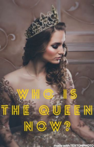 Who is the Queen now?