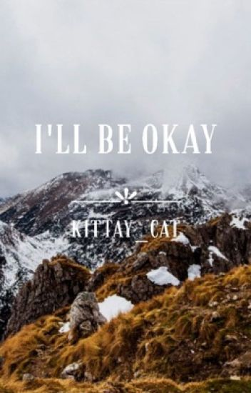 I'll be okay ➤ Dlairry