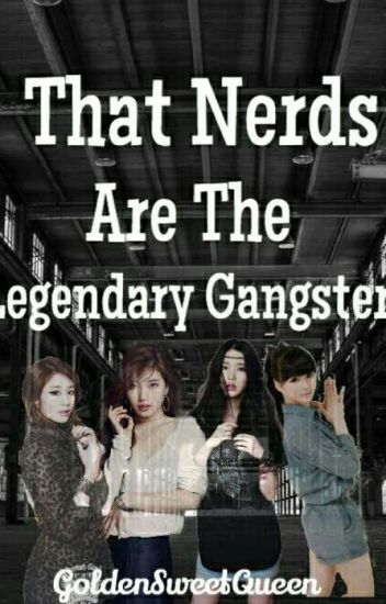 The Nerds Are The Legendary Gangsters