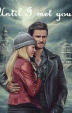 Until I met you by CaptainSwanOlicity