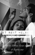 Et Rent Helvete  by _life_is_a_bitch_
