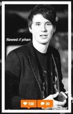 flawed // phan by TrueBro1