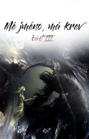 Mé jméno, má krev III (Harry Potter FF) by MeJmenoMaKrev