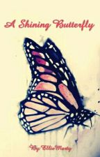A Shining Butterfly [One-shot] by EllieMarty