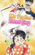 MY Perfect IDeal Guy [Soon To Be Completed] by MallowsYeon25
