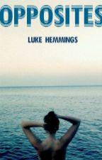 opposites ; luke hemmings by MonicSalvatore