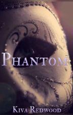 Phantom   Phantom Of The Opera FanFiction   by BulletproofLoveeee