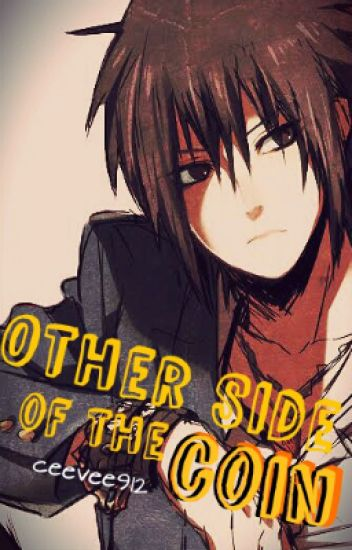 Other Side Of The Coin [Sasuke X Reader]