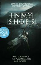 In My Shoes (#FreeYourBody) by Theanmol