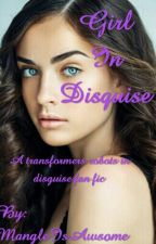 Girl In Disguise Transformers Robots In Disguise Fan Fic  by MangleIsAwsome