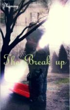 The Break up by Dhummy