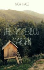 The Mysterious Garden by NaddaKhaled