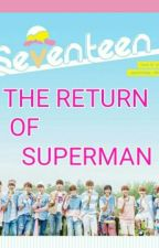 THE RETURN OF SUPERMAN WITH SEVENTEEN  by Wolfpedia17
