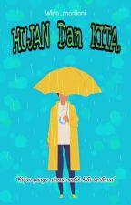 HUJAN DAN KITA  by Winams