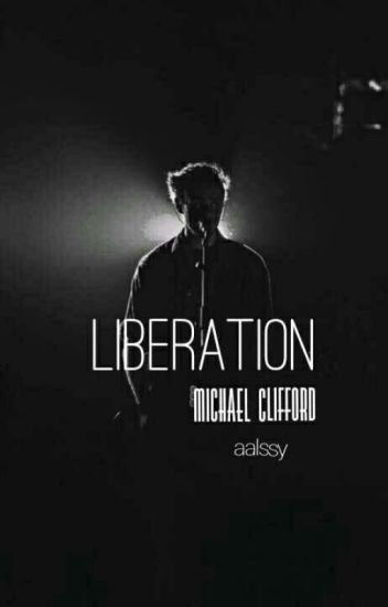 LIBERATION. [Michael Clifford]