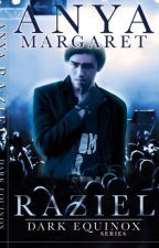 Dark Equinox Series 1 - RAZIEL (SELF PUBLISH NOVEL) by AnnMargaretNovels