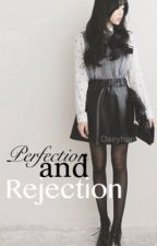 Perfection and Rejection (GOT7 BAP EXO) by daeyhun