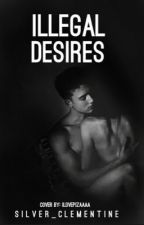 Illegal Desires  by Mystic_Terrors