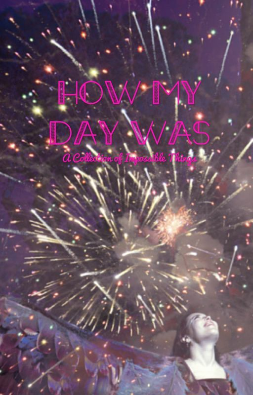 How My Day Was by Willowwish