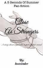 Close as Strangers by lovevender