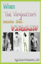 When The Virginators Meets The Virgin by JazzAQueen_08