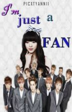 i'm just a fan {  EXO FANFIC} #Wattys2016 by Picxtyannii