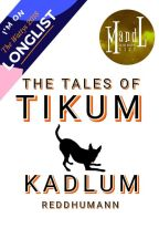 The Tales of Tikum Kadlum by ReddHumann