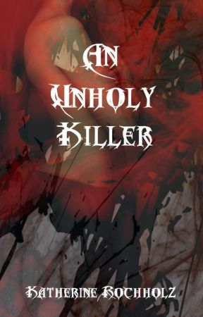 An Unholy Killer by KatherineRochholz
