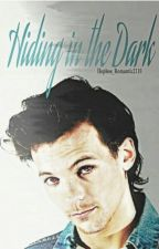 Hiding In The Dark  (Dark Louis Tomlinson fanfiction) by Hopless_Romantic2110