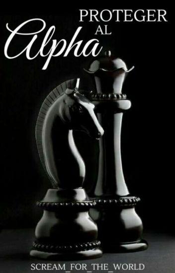 Proteger al Alpha. [SIN CORREGIR]