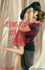 Jeon Jungkook Love Story - Season 2 - [PRIVATE] by Pijeje95