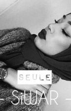 Siwar -《Seule》[ EN PAUSE ] by Skiinny_