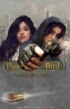 Firebird - nascida das cinzas. by lorenalol23
