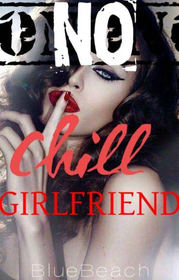 No Chill Girlfriend