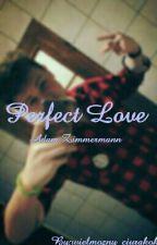 Perfect Love |Naruciak / ZAKOŃCZONE by MyUnicornLuke