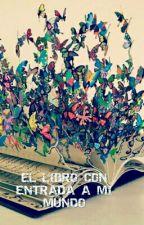 El libro con entrada a mi mundo by Martillan3309