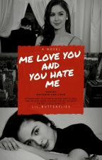 Me Love You & You Hate Me (gxg) by Lil_Butterflies