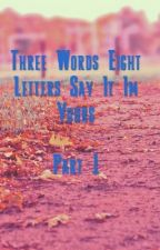 Three Words Eight Letters Say It Im Your's by elminagarcia