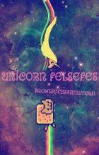Unicorn Felsefesi by BrownieKusanUnicorn