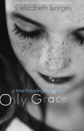 Only Grace by wordsareriddles