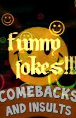 Comebacks, jokes, insults - Break Up lines - Wattpad
